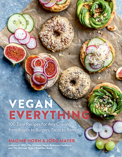 Vegan Everything: 100 Easy Recipes for Any Craving—from Bagels to Burgers, Tacos to Ramen....