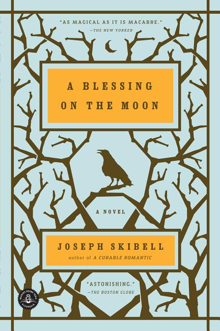 A Blessing on the Moon. Joseph Skibell.