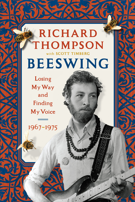 Beeswing: Losing My Way and Finding My Voice 1967-1975. Richard Thompson.