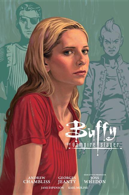 Buffy the Vampire Slayer: Season Nine, Volume 3. Joss Whedon, Andrew Chambliss, Georges Jeanty,...