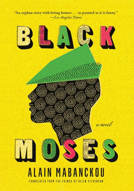 Black Moses: A Novel. Alain Mabanckou