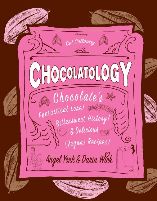 Chocolatology. Darin Wick Angel York