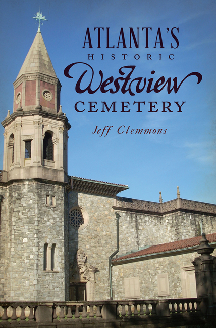 Atlanta's Historic Westview Cemetery (Landmarks). Jeff Clemmons