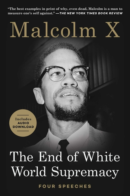 The End of White World Supremacy. Malcolm X.