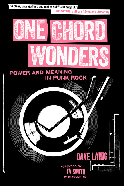 One Chord Wonders: Power and Meaning in Punk Rock. Dave Laing