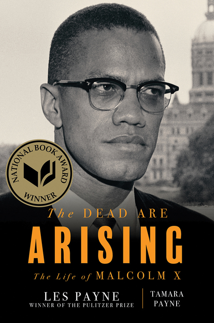 The Dead Are Arising: The Life of Malcolm X. Les Payne, Tamara, Payne