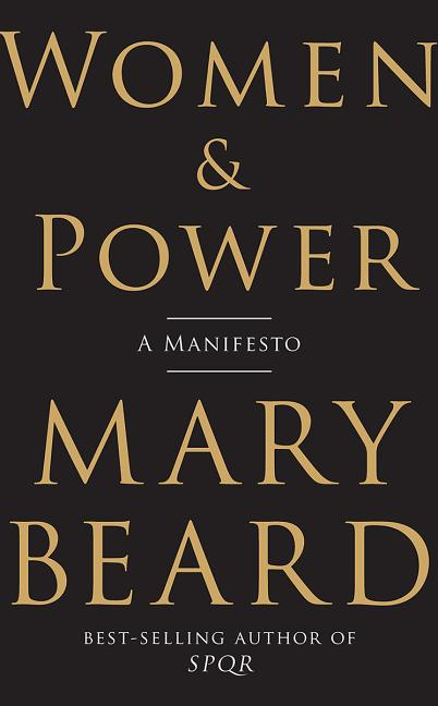 Women & Power: A Manifesto. Mary Beard.