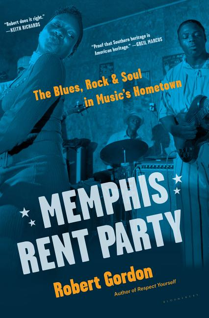 Memphis Rent Party. Robert Gordon.