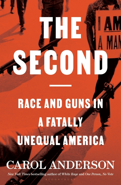 The Second: Race and Guns in a Fatally Unequal America. Carol Anderson.