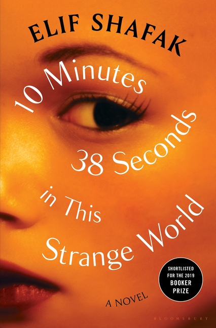 10 Minutes 38 Seconds in This Strange World. Elif Shafak