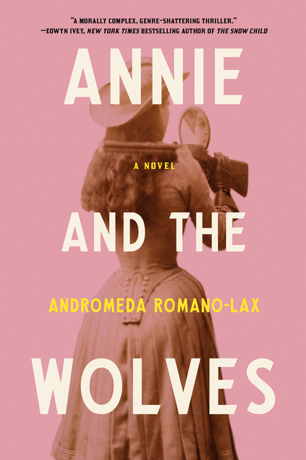 Annie and the Wolves. Andromeda Romano-Lax.