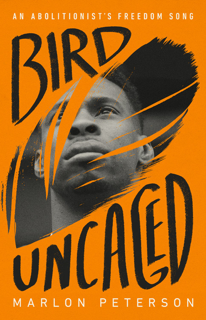 Bird Uncaged: An Abolitionist's Freedom Song. Marlon Peterson