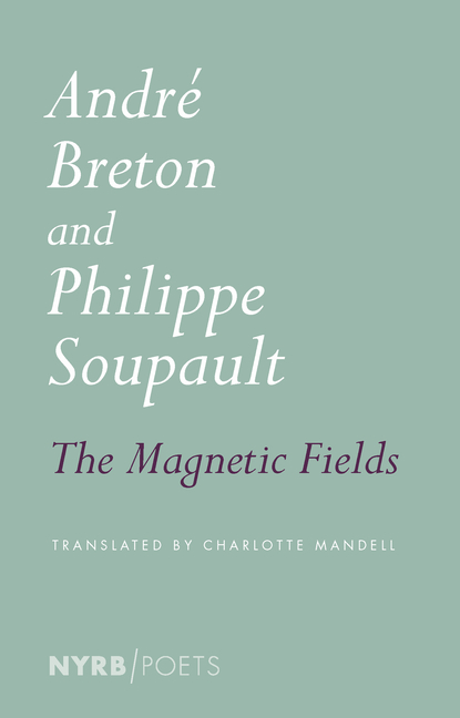 The Magnetic Fields. Andre Breton, Philippe, Soupault