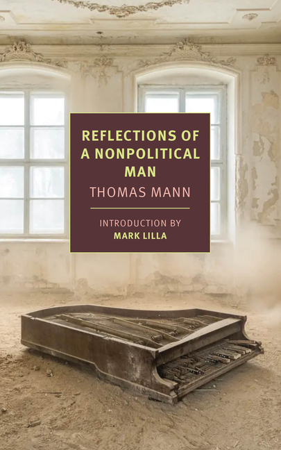 Reflections of a Nonpolitical Man (New York Review Books Classics). Thomas Mann