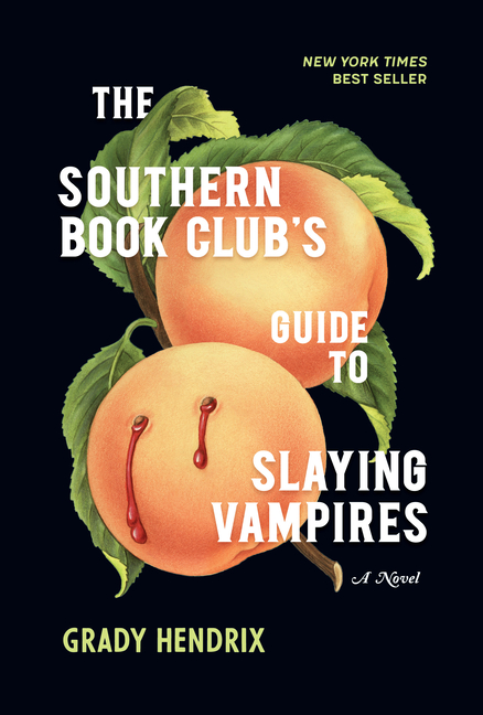 Southern Book Club's Guide to Slaying Vampires. Grady Hendrix