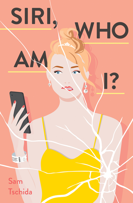 Siri, Who Am I?: A Novel. Sam Tschida.