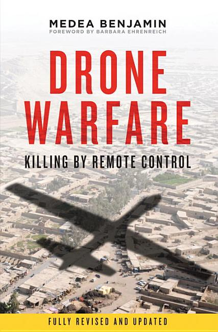 Drone Warfare: Killing by Remote Control. Medea Benjamin.