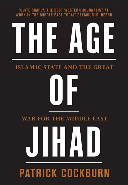 Age of Jihad. Patrick Cockburn
