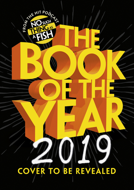 The Book of the Year 2019. No Such Thing as a. Fish