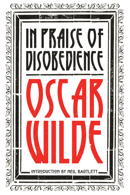 In Praise of Disobedience. Oscar Wilde.