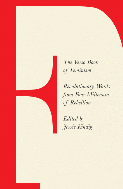 The Verso Book of Feminism: Revolutionary Words from Four Millennia of Rebellion