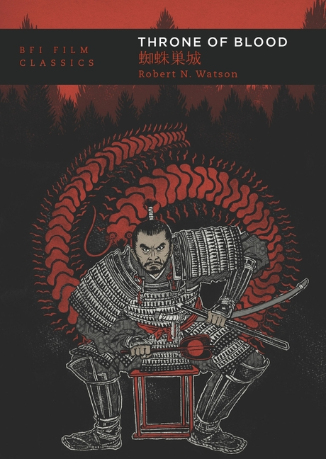Throne of Blood (BFI Film Classics). Robert N. Watson