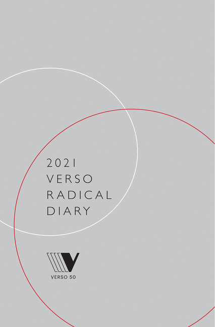 2021 Verso Radical Diary and Weekly Planner. Verso Books