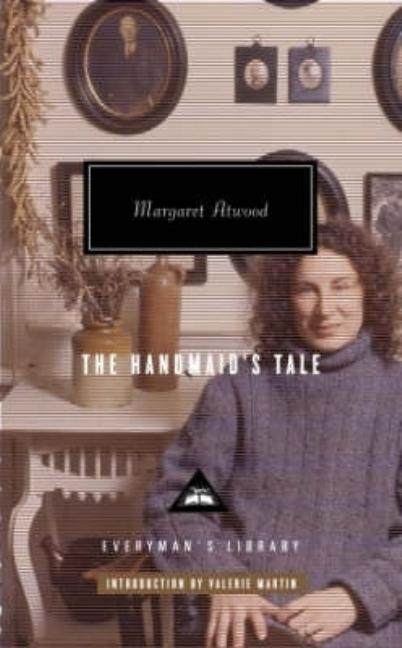The Handmaid's Tale (Everyman's Library). Margaret Atwood