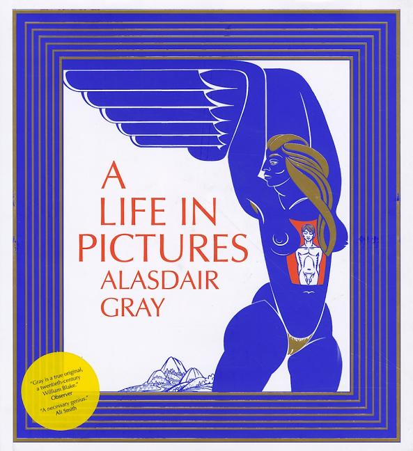 A Life in Pictures. Alasdair Gray
