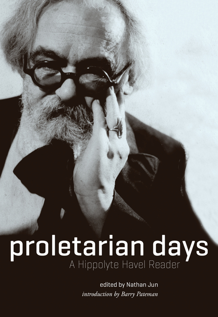 Proletarian Days: A Hippolyte Havel Reader. Hippolyte Havel.