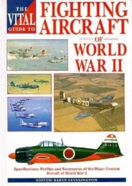 Vital Guide to Fighting Aircraft in World War II
