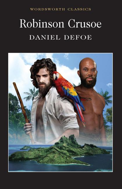 Robinson Crusoe (Wordsworth Classics) (Wordsworth Classics). DANIEL DEFOE