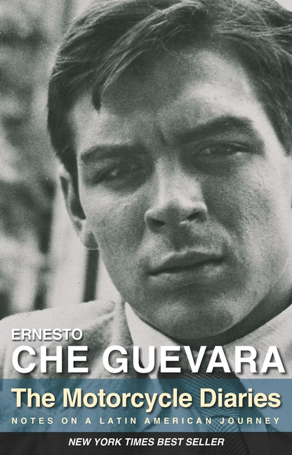 The Motorcycle Diaries: Notes on a Latin American Journey. CINTIO VITIER ERNESTO CHE GUEVARA,...