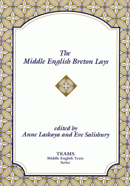 The Middle English Breton Lays (TEAMS Middle English Texts). Anne Laskaya, Eve Salisbury