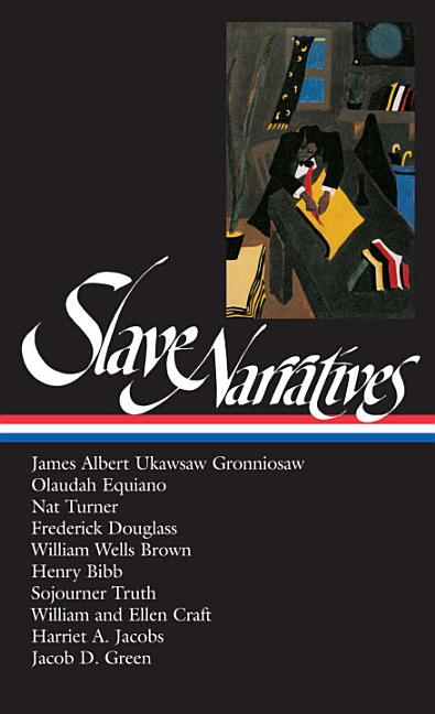 Slave Narratives (Library of America --114). WILLIAM L. ANDREWS, HENRY LOUIS GATES