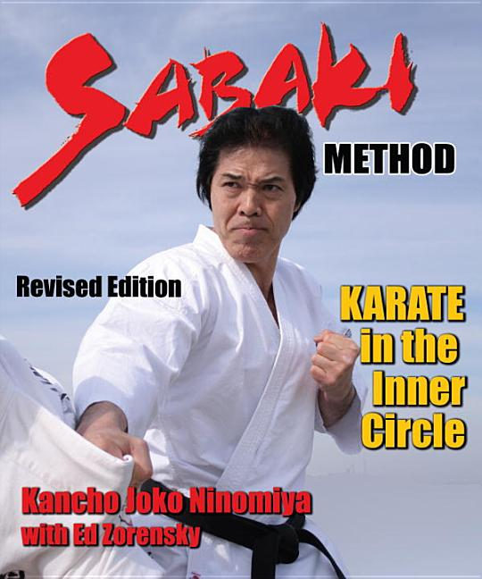 Sabaki Method: Karate in the Inner Circle. Ed Zorensky Kancho Joko Ninomiya