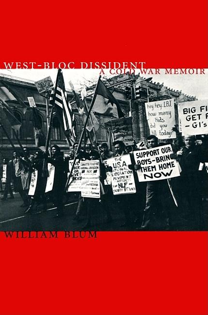 West-Bloc Dissident: A Cold War Memoir. William Blum