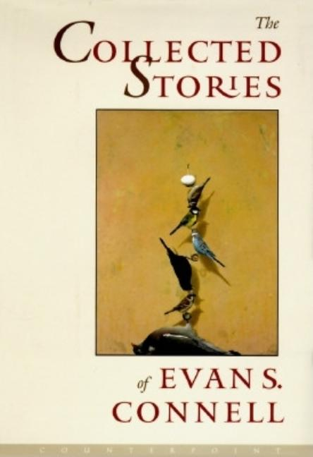 The Collected Stories of Evan S. Connell. Evan S. Connell.