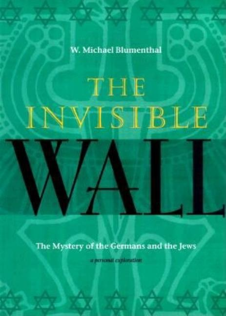 Invisible Wall. W. Michael Blumenthal, Blumenthal