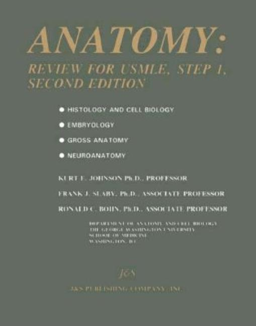 Anatomy : Review for USMLE, Step 1. Kurt E. Johnson