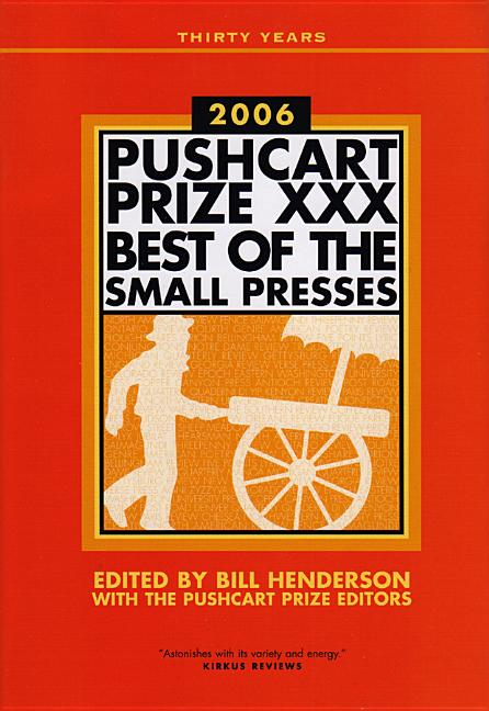 Pushcart Prize XXX: Best of the Small Presses (2006