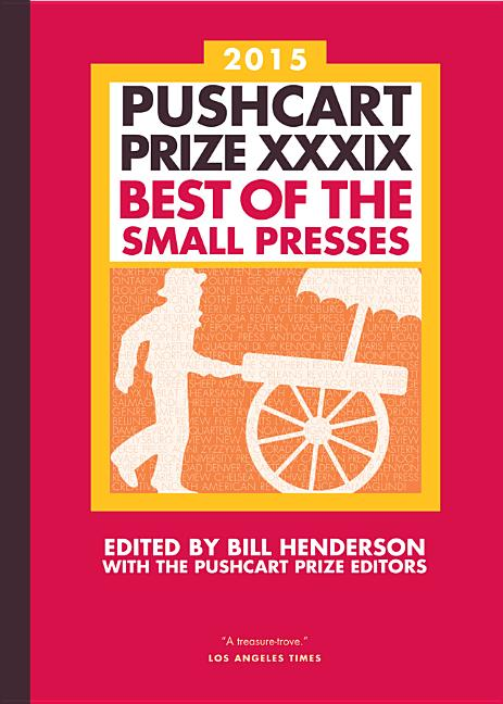 The Pushcart Prize XXXIX: Best of the Small Presses 2015 Edition (The Pushcart Prize). Bill...