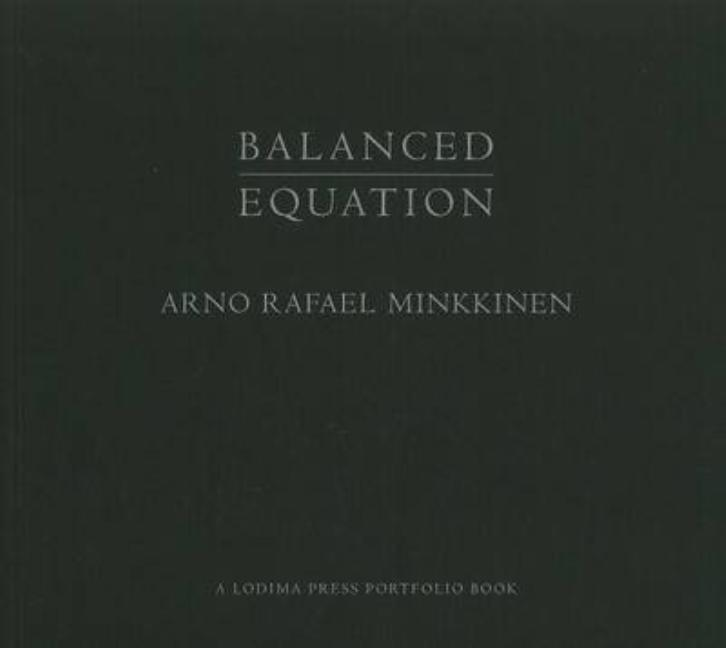 Balanced Equation (Lodima Press Portfolio Book). Arno Rafael Minkkinen