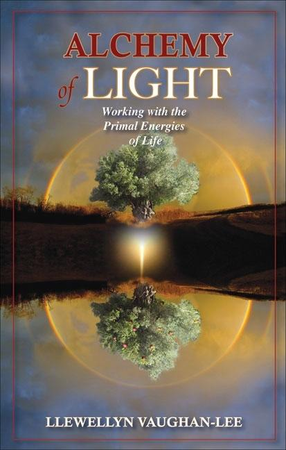 Alchemy of Light: Working with the Primal Energies of Life. Llewellyn Vaughan-Lee.