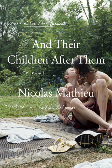 And Their Children After Them: A Novel. Nicolas Mathieu