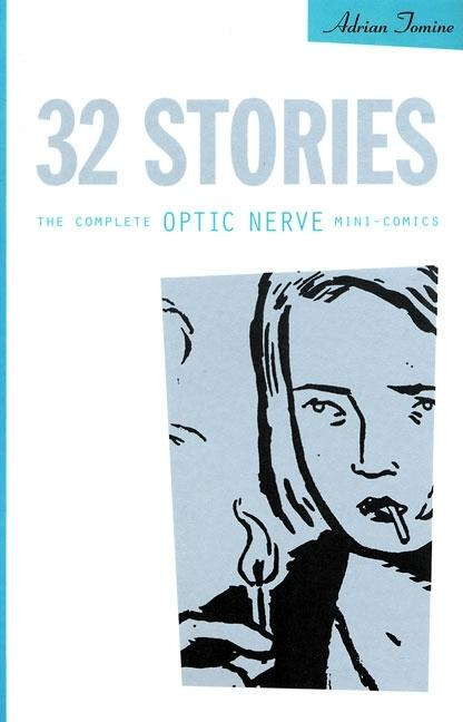 32 Stories: The Complete Optic Nerve Mini-Comics. Drawn Adrian Tomine, Quarter