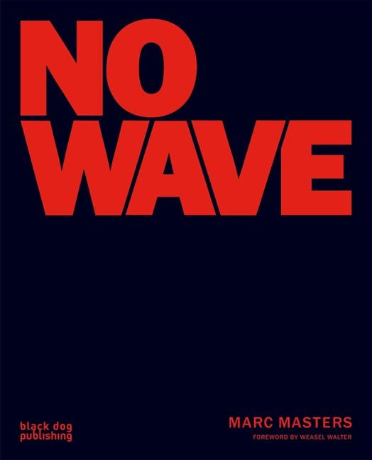 No Wave. MARC MASTERS
