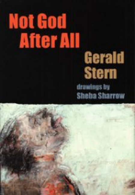 Not God After All (Autumn House Poetry). Gerald Stern