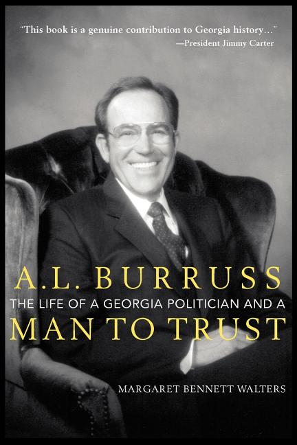 A. L. Burruss: The Life of a Georgia Politician and a Man to Trust. Margaret Bennett Walters