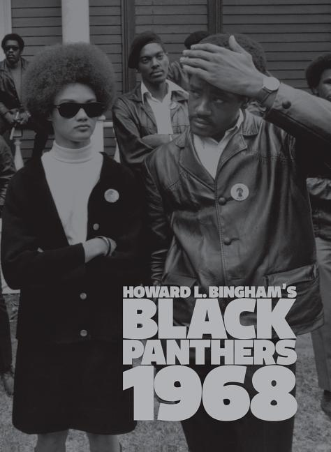 Howard L. Bingham's Black Panthers 1968. Howard L. Bingham, Gilbert Moore, Tessa Hicks, Mar...